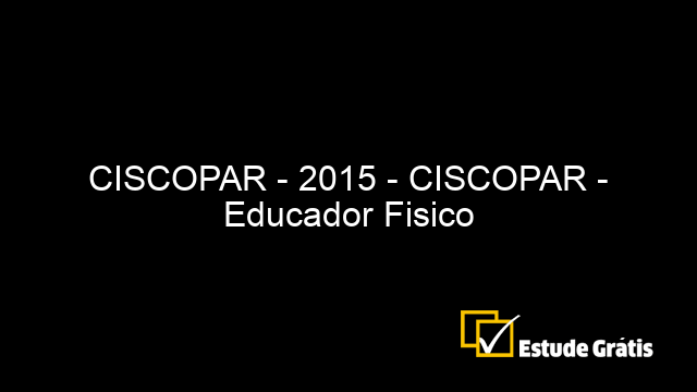 CISCOPAR - 2015 - CISCOPAR - Educador Fisico
