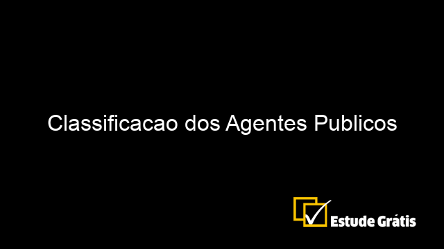 Classificacao dos Agentes Publicos