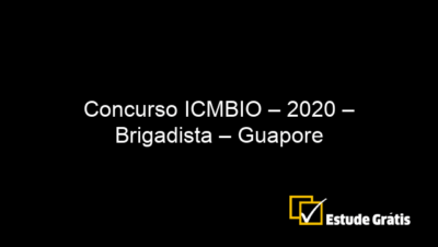 Concurso ICMBIO – 2020 – Brigadista – Guapore