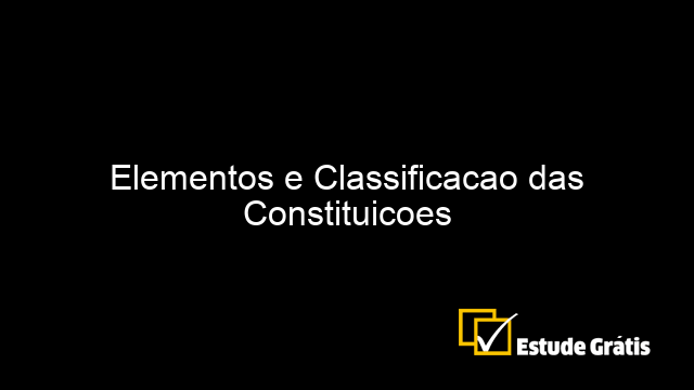 Elementos e Classificacao das Constituicoes