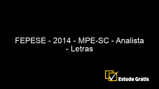 FEPESE - 2014 - MPE-SC - Analista - Letras