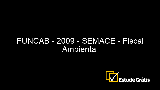 FUNCAB - 2009 - SEMACE - Fiscal Ambiental