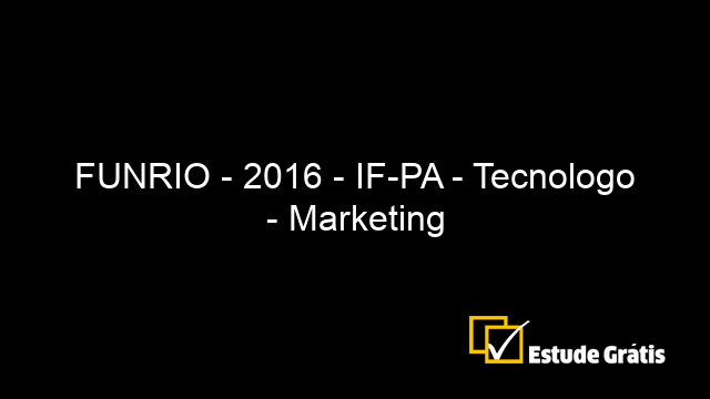 FUNRIO - 2016 - IF-PA - Tecnologo - Marketing