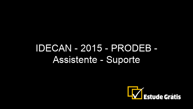 IDECAN - 2015 - PRODEB - Assistente - Suporte