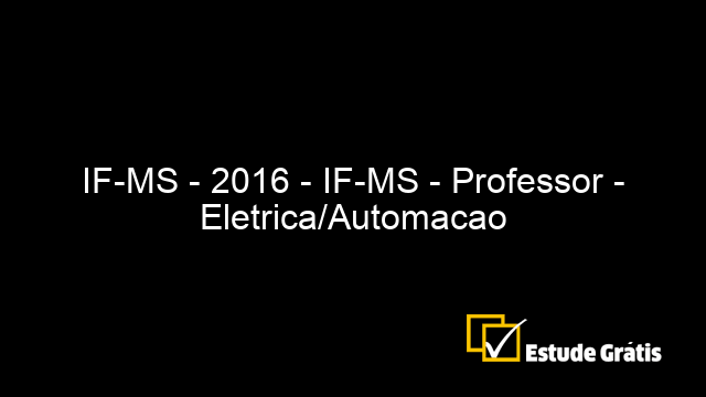 IF-MS - 2016 - IF-MS - Professor - Eletrica/Automacao