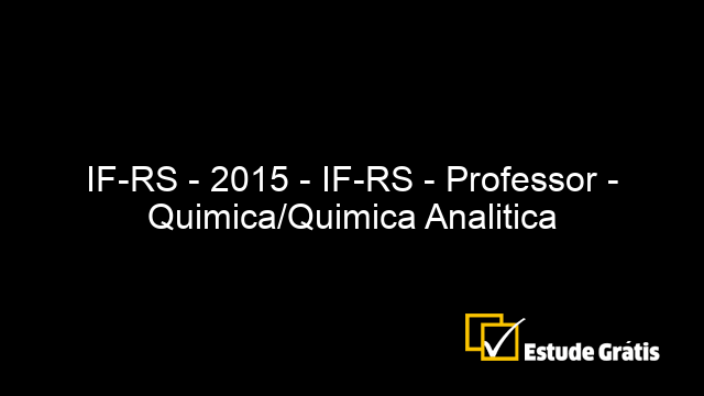 IF-RS - 2015 - IF-RS - Professor - Quimica/Quimica Analitica