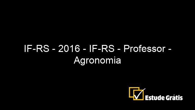 IF-RS - 2016 - IF-RS - Professor - Agronomia