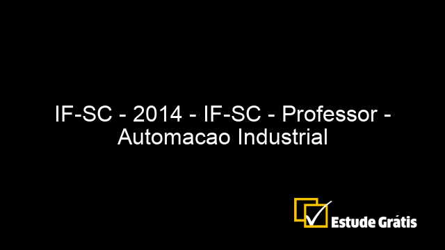 IF-SC - 2014 - IF-SC - Professor - Automacao Industrial