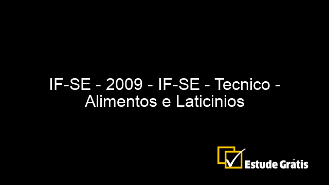 IF-SE - 2009 - IF-SE - Tecnico - Alimentos e Laticinios