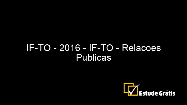 IF-TO - 2016 - IF-TO - Relacoes Publicas
