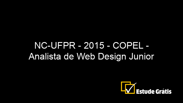 NC-UFPR - 2015 - COPEL - Analista de Web Design Junior