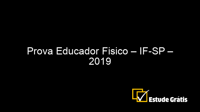 Prova Educador Fisico – IF-SP – 2019