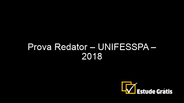 Prova Redator – UNIFESSPA – 2018